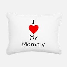 I love my mommy Rectangular Canvas Pillow