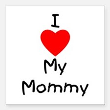"""I love my mommy Square Car Magnet 3"""" x 3"""""""