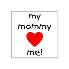 "mommylovesme.png Square Sticker 3"" x 3"""
