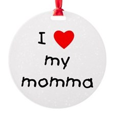 lovemymomma.png Ornament