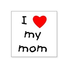 "lovemymom.png Square Sticker 3"" x 3"""