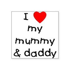 "lovemymummydaddy.png Square Sticker 3"" x 3"""