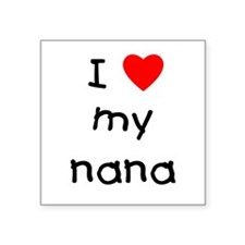 "lovemynana.png Square Sticker 3"" x 3"""