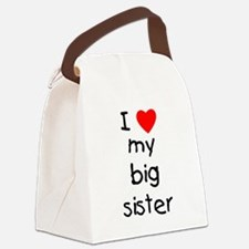 I love my big sister Canvas Lunch Bag