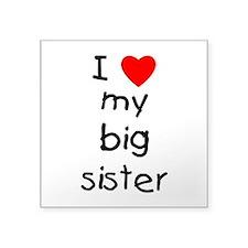 "I Love My Big Sister Square Sticker 3"" X 3&qu"