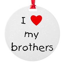 lovemybrothers.png Ornament