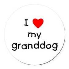 I love my granddog Round Car Magnet