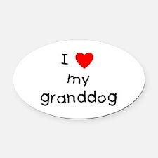 I love my granddog Oval Car Magnet