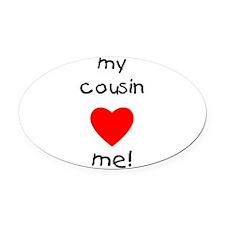 cousinlovesme.png Oval Car Magnet