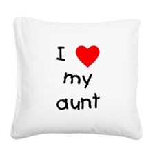 lovemyaunt.png Square Canvas Pillow