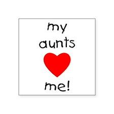 "auntsloveme.png Square Sticker 3"" x 3"""