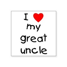 """lovemygreatuncle.png Square Sticker 3"""" x 3"""""""