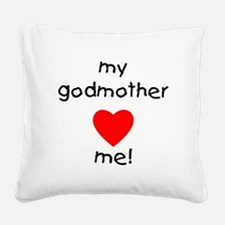 godmotherlovesme.png Square Canvas Pillow