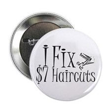 I Fix $7 Haircuts Button