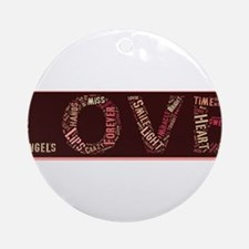 What is love made of? Ornament (Round)