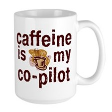 caffeine is my co-pilot Coffee Cup  Mug