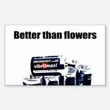 Better than Flowers Rectangle Decal