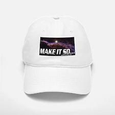 Make it so... Baseball Baseball Cap