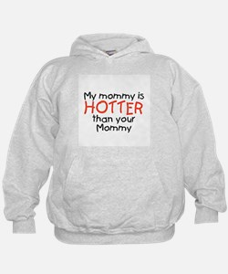 My mommy is HOTTER Hoodie