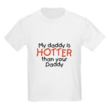 My daddy is HOTTER Kids T-Shirt