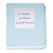 je chante je danse je parle français baby blanket