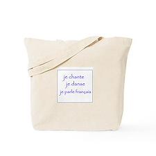 je chante je danse je parle français Tote Bag