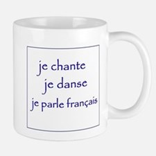 je chante je danse je parle français Mug
