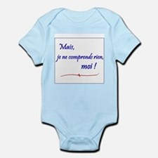 Je ne comprends rien... Infant Bodysuit
