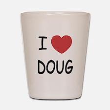 i heart doug Shot Glass