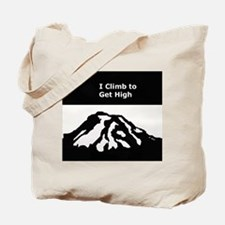 Mt. Rainier - I Climb to get High Tote Bag