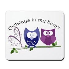 Owlways in my heart Mousepad