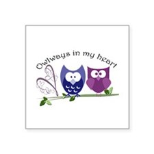 """Owlways in my heart Square Sticker 3"""" x 3&quo"""
