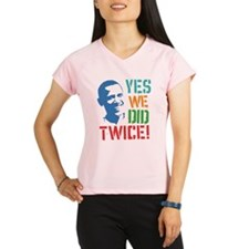 Yes We Did Twice! Performance Dry T-Shirt