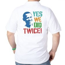 Yes We Did Twice! T-Shirt