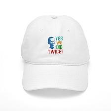 Yes We Did Twice! Baseball Cap