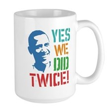 Yes We Did Twice! Mug