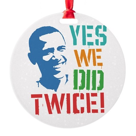 Yes We Did Twice! Round Ornament