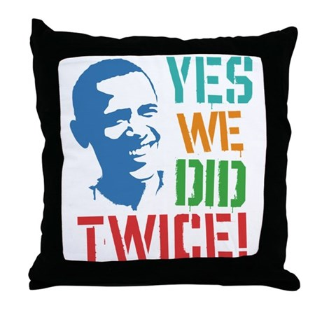 Yes We Did Twice! Throw Pillow