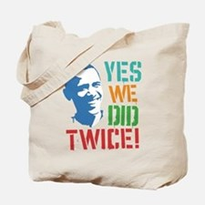 Yes We Did Twice! Tote Bag