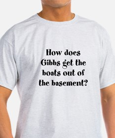 How does Gibbs get the boats out T-Shirt T-Shirt
