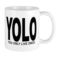 YOLO: You Only Live Once Mug