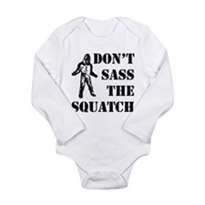 Dont sass the Squatch Long Sleeve Infant Bodysuit