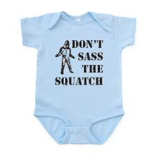 Dont sass the Squatch Infant Bodysuit
