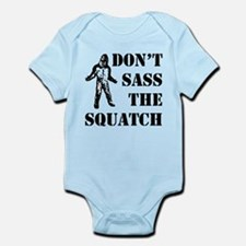 Dont sass the Squatch Infant Bodysuit