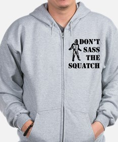 Dont sass the Squatch Zip Hoodie