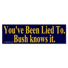 You've Been Lied To Bumper Bumper Sticker
