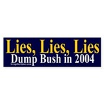 Lies, Lies, Lies Bumper Sticker