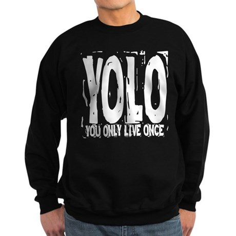 YOLO: You Only Live Once Sweatshirt (dark)