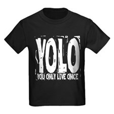 YOLO: You Only Live Once T
