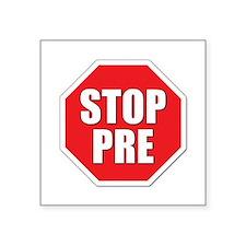 """Stop Pre Prefontaine Square Sticker 3"""" x 3"""""""